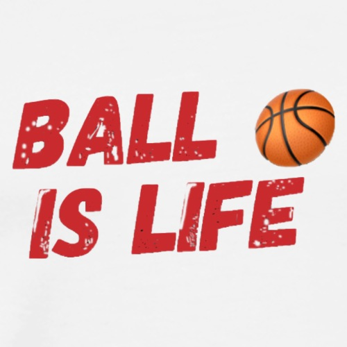 BALL IS LIFE BY SPECTRUM COLLECTIONS - Men's Premium T-Shirt