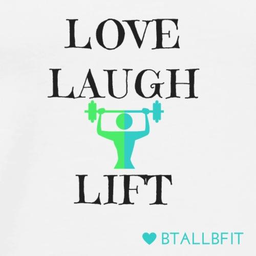 Love Laugh Lift - Men's Premium T-Shirt