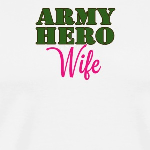 ARMY HERO WIFE - Men's Premium T-Shirt