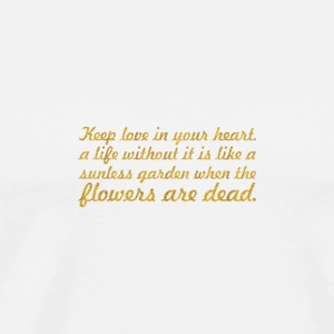 Keep love in your heart... Inspirational Quote - Men's Premium T-Shirt