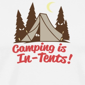 Camping is In Tents - Men's Premium T-Shirt