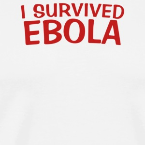 I Survived Ebola - Men's Premium T-Shirt