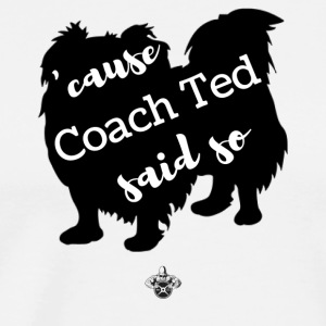 Coach Ted - Men's Premium T-Shirt