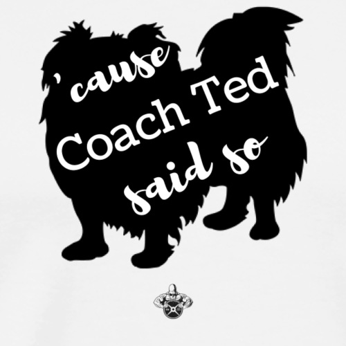 Coach Ted - Men's Premium T-Shirt