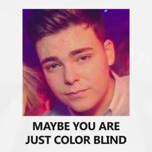 Maybe you are just color blind - Men's Premium T-Shirt