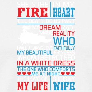 She Is The Fire In My Heart She Is My Wife T Shirt - Men's Premium T-Shirt
