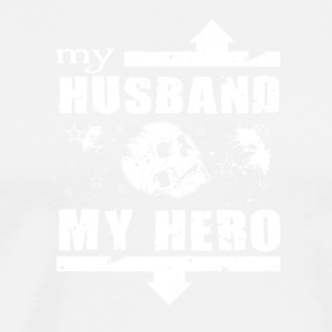 My Husband My Hero T Shirt - Men's Premium T-Shirt