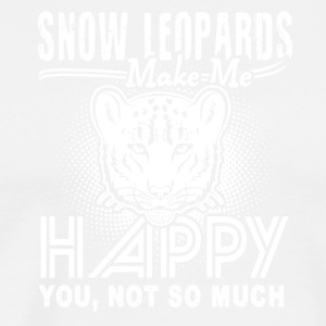 Snow Leopards Make Me Happy Shirt - Men's Premium T-Shirt