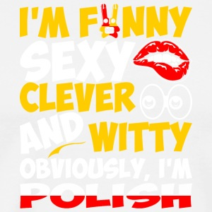 Im Funny Sexy Clever And Witty Im Polish - Men's Premium T-Shirt