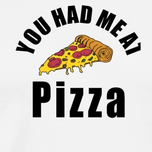 You had me at pizza - Men's Premium T-Shirt