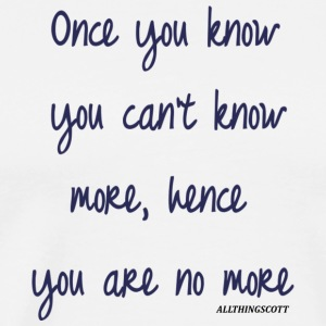 ONCE YOU KNOW - Men's Premium T-Shirt