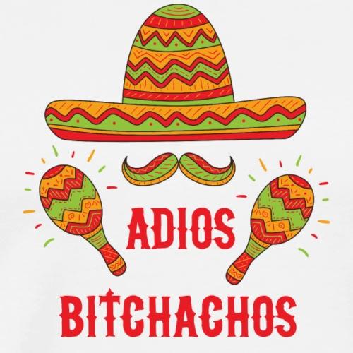 Adios Bitchachos - Men's Premium T-Shirt