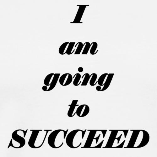 I`m going to succeed - Men's Premium T-Shirt