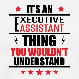It's An Executive Assistant Thing - Men's Premium T-Shirt