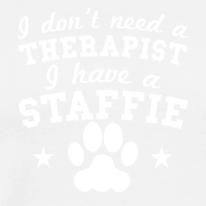 I Don't Need A Therapist I Have A Staffie - Men's Premium T-Shirt