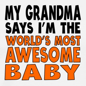 My Grandma Says I'm The World's Most Awesome Baby - Men's Premium T-Shirt