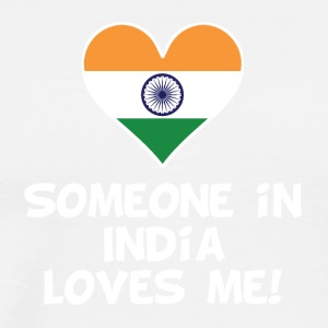 Someone In India Loves Me - Men's Premium T-Shirt