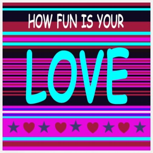 How Fun Is Your love (15) - Men's Premium T-Shirt
