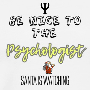Be nice to the psychologist Santa is watching you - Men's Premium T-Shirt