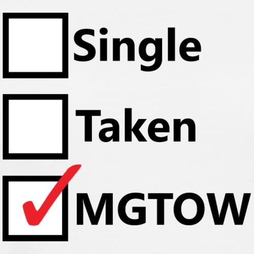Single Taken or MGTOW - Men's Premium T-Shirt