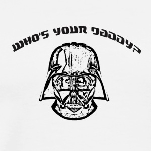 Who's your Daddy? - Men's Premium T-Shirt