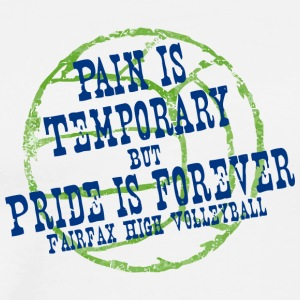 PAIN IS TEMPORARY BUT PRIDE IS FOREVER FAIRFAX HIG - Men's Premium T-Shirt