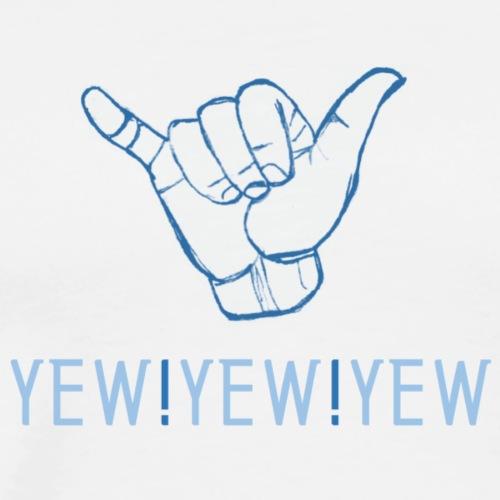YEW!YEW!YEW - Men's Premium T-Shirt