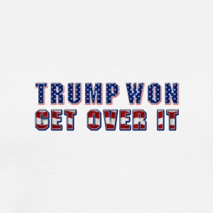 Trump Won, Get Over It. - Men's Premium T-Shirt