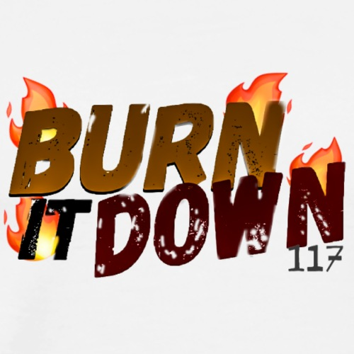 (FADED) 🔥BURN IT DOWN🔥FROM SPECTRUM COLLECTION! - Men's Premium T-Shirt