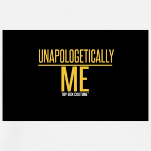 UNAPOLOGETICALLY ME - Men's Premium T-Shirt