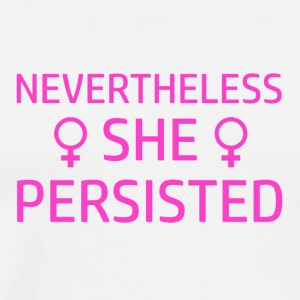 Nevertheless She persisted - Men's Premium T-Shirt