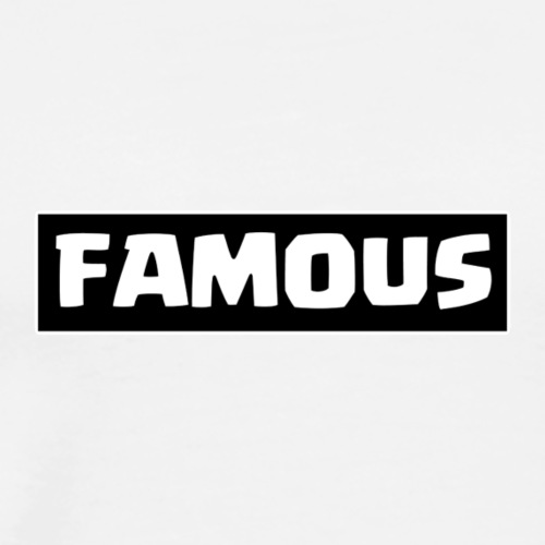 Famous Text - Men's Premium T-Shirt