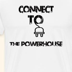 Connect To The PowerHouse - Men's Premium T-Shirt