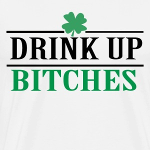 Drink Up Bitches - Men's Premium T-Shirt