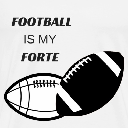 Football Is My Forte - Alternative - Men's Premium T-Shirt