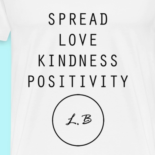 Spread Love , Kindness & Positivity - Men's Premium T-Shirt