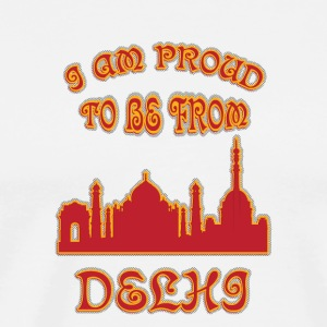 DELHI I am proud to be from - Men's Premium T-Shirt