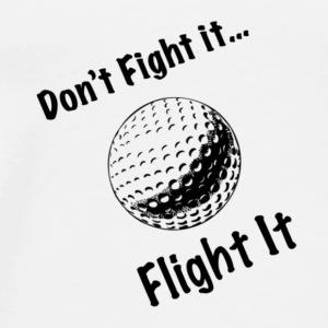 Dont Fight it - Men's Premium T-Shirt