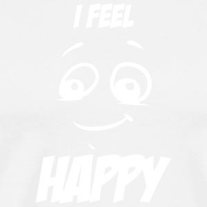 I feel happy white - Men's Premium T-Shirt