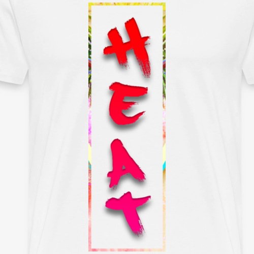 HEAT - Men's Premium T-Shirt