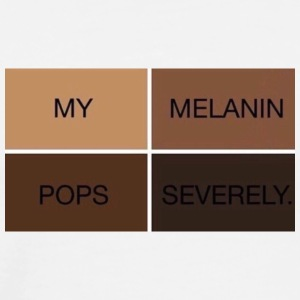 My Melanin Pops Severely Clothing - Men's Premium T-Shirt