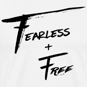 Fearless and Free - Men's Premium T-Shirt
