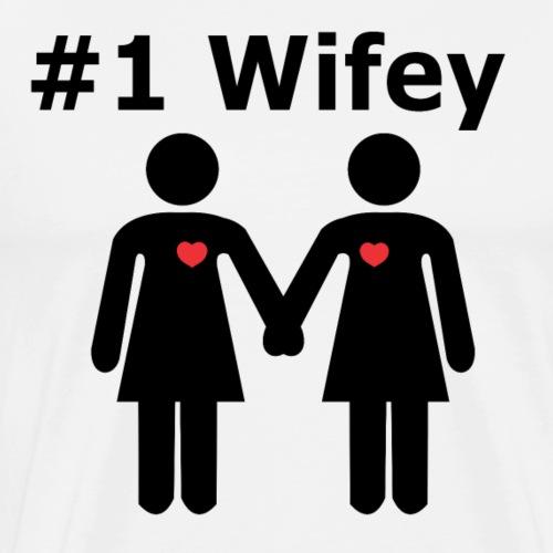 #1 Wifey lesbian interest from Bent Sentiments - Men's Premium T-Shirt