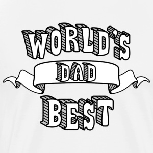 World 039 s Best Dad T Shirt - Men's Premium T-Shirt