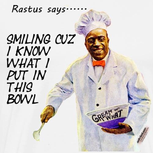 Rastus Says Series Smiling Cuz in the bowl - Men's Premium T-Shirt