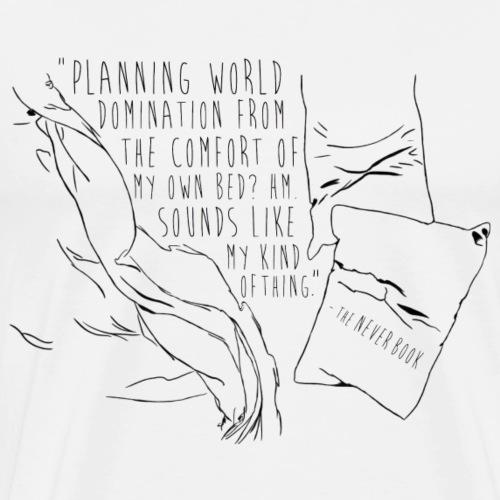 Planning World Domination Quote: Black Text - Men's Premium T-Shirt