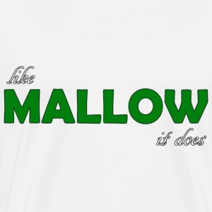 Like Mallow it Does - Men's Premium T-Shirt