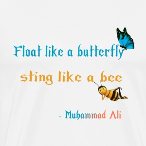 Float like a butterfly sting like a bee design - Men's Premium T-Shirt