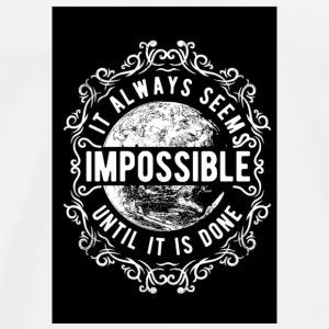 Always Seems Impossible - Men's Premium T-Shirt