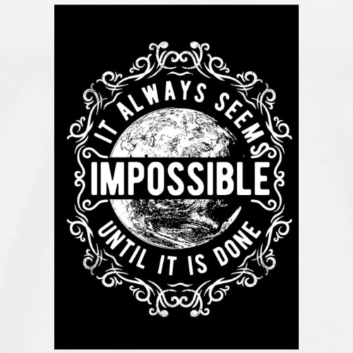 Always Seems Impossible - Men's Premium T-Shirt